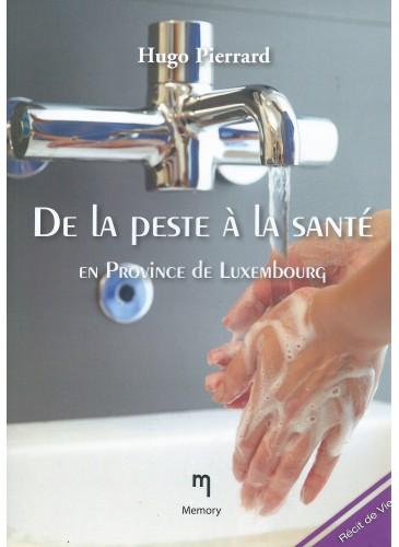 De la peste à la santé  en province de Luxembourg
