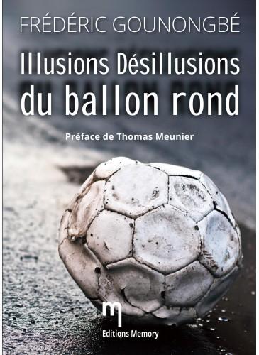 Illusions Désillusions du ballon rond